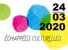 Echappée culturelle – 24 mars 2020
