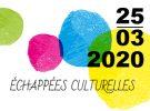 Echappée culturelle – 25 mars 2020