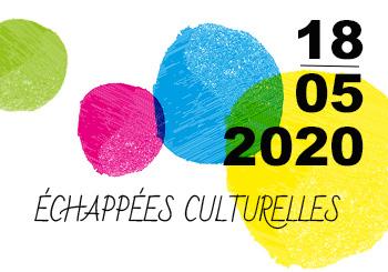 Echappée culturelle – 18 mai 2020