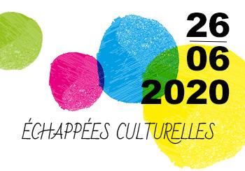 Echappée culturelle – 26 juin 2020
